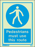 5006D - Jalite Pedestrians must use this route Sign